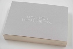 Kort 10x15 cm I loved you before I met you - Papirkort